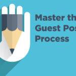 Guest post: Guide to make an article well as a guest and multiply your visibility!