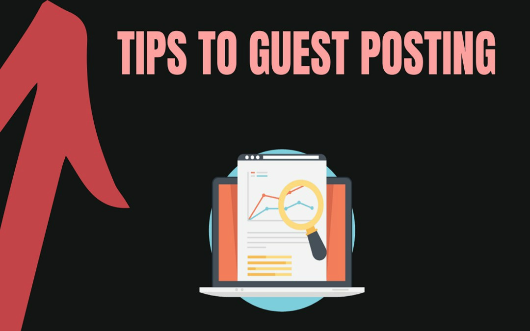 Important Tips to Guest Posting