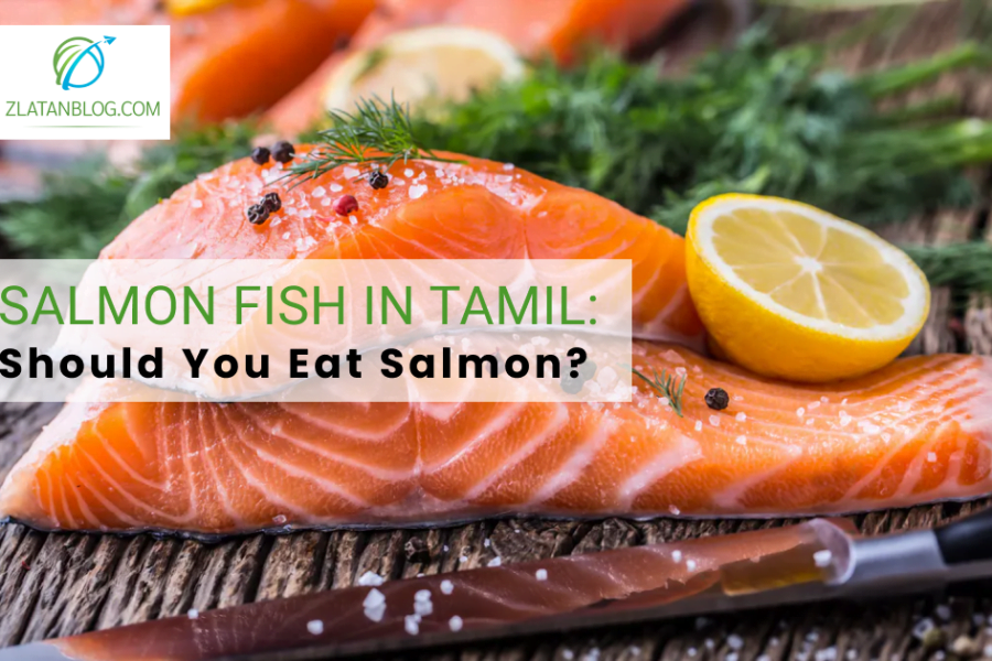 Salmon Fish in Tamil: Should You Eat Salmon?